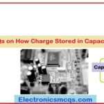 MCQs on How Charge Stored in Capacitors