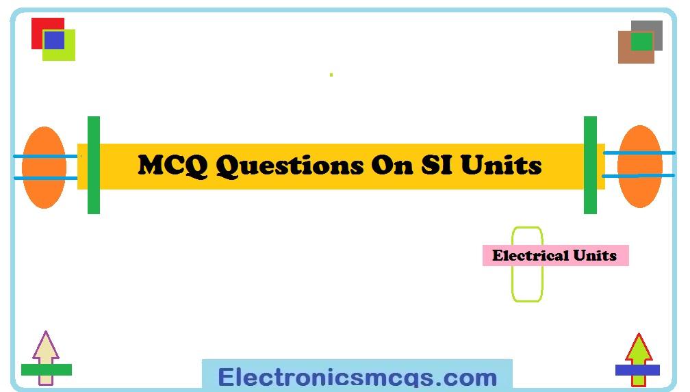 MCQ Questions On SI Units