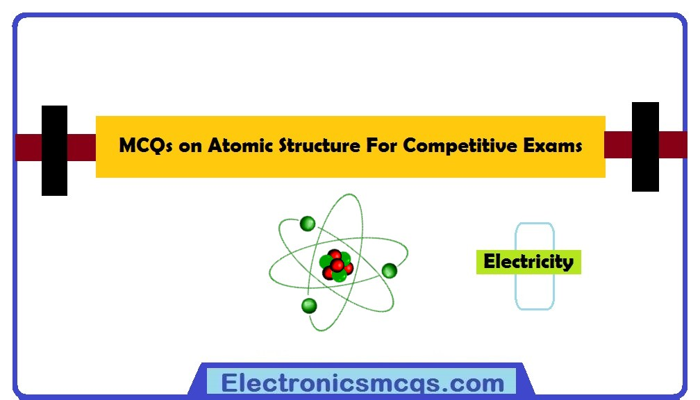 MCQs on Atomic Structure For Competitive Exams