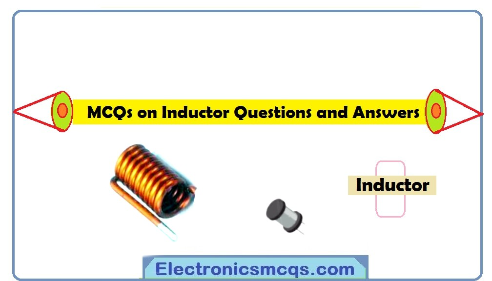 MCQs on Inductor Questions and Answers