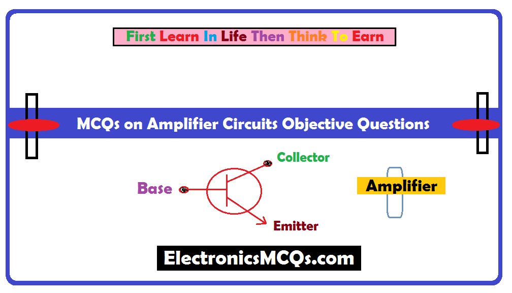 MCQs on Amplifier Circuits Objective Questions