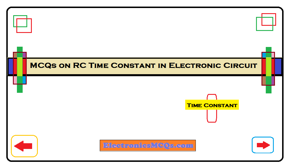 MCQs on RC Time Constant in Electronic Circuit