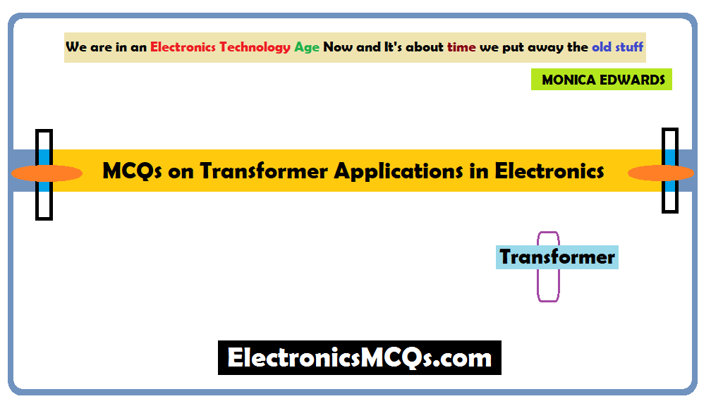 MCQs on Transformer Applications in Electronics