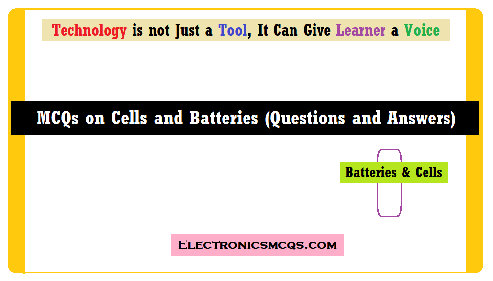 MCQs on Cells and Batteries Questions and Answers
