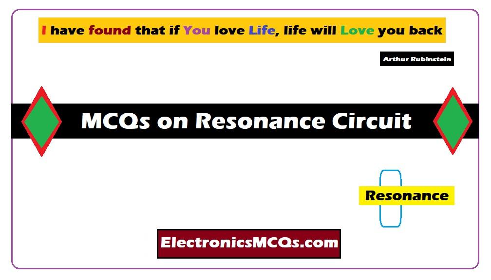 MCQs on Resonance Circuit