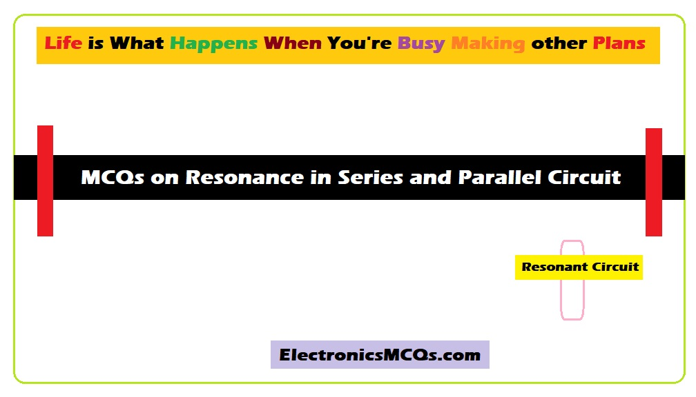 MCQs on Resonance in Series and Parallel Circuit
