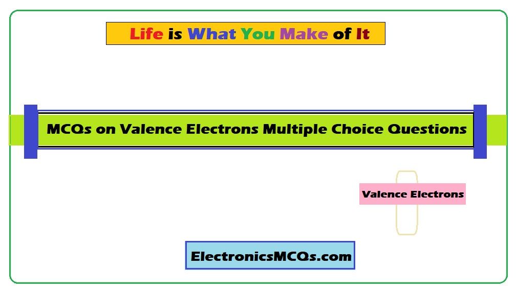 MCQs on Valence Electrons Multiple Choice Questions