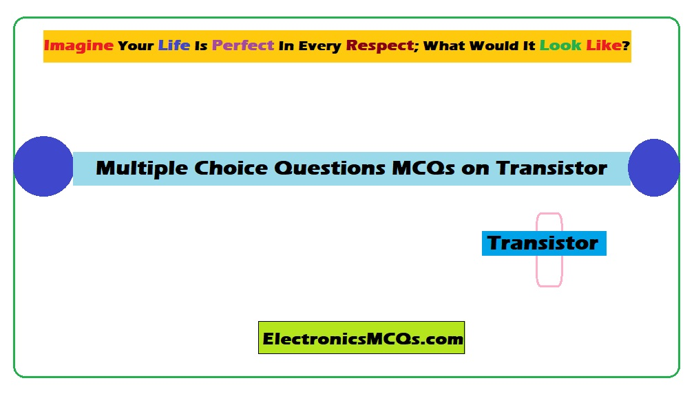 Multiple Choice Questions MCQs on Transistor