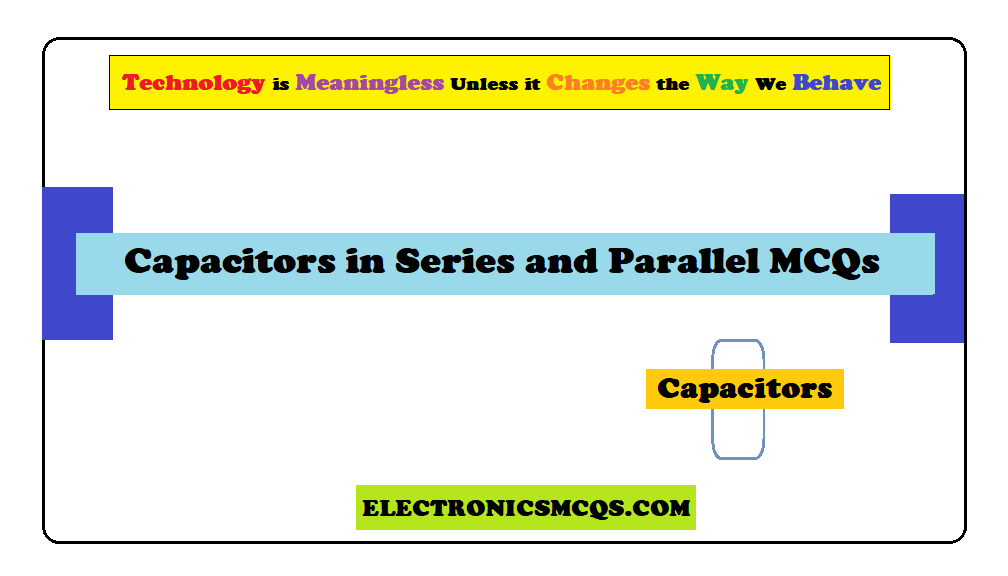 Questions On Capacitors in Series and Parallel MCQs