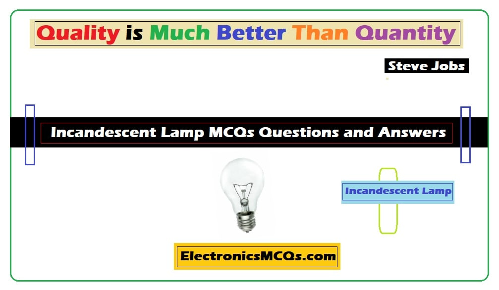 Incandescent Lamp MCQs Questions and Answers