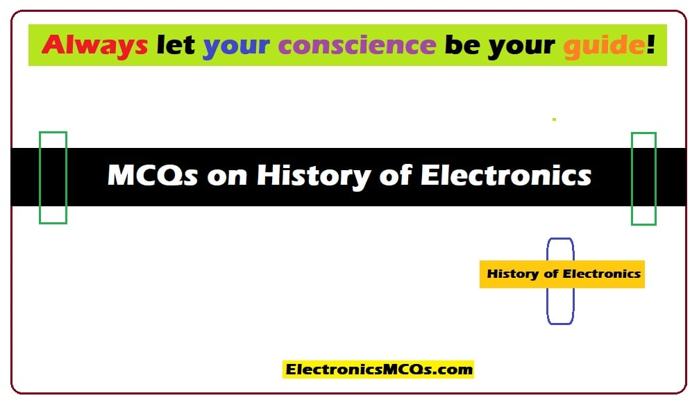 MCQs on History of Electronics Questions and Answers
