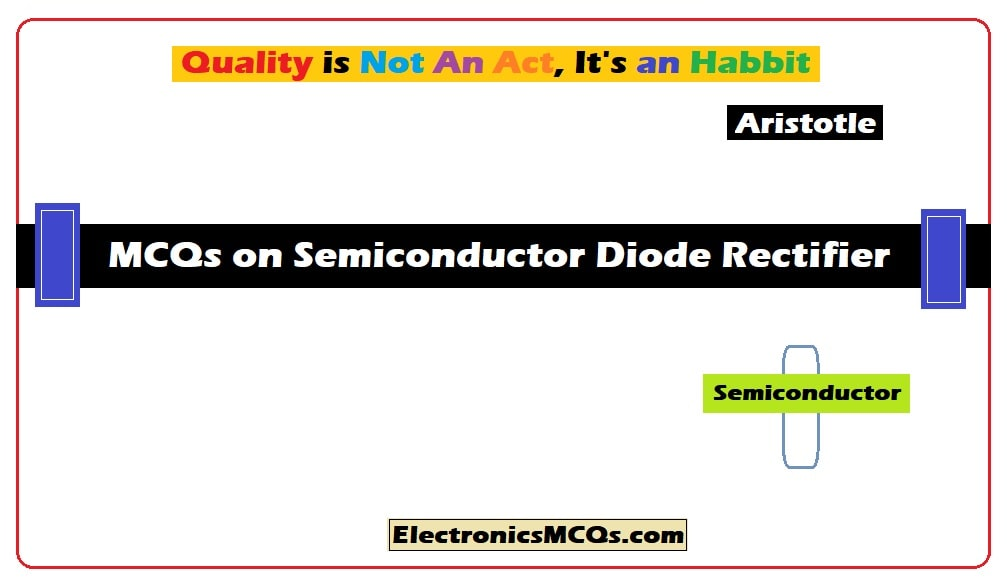 MCQs on Semiconductor Diode Rectifier