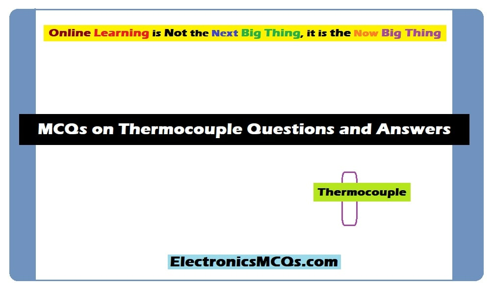 MCQs on Thermocouple Questions and Answers