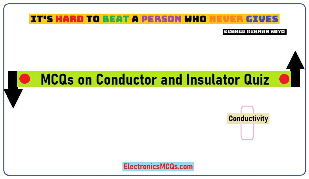 MCQs on Conductor and Insulator Quiz