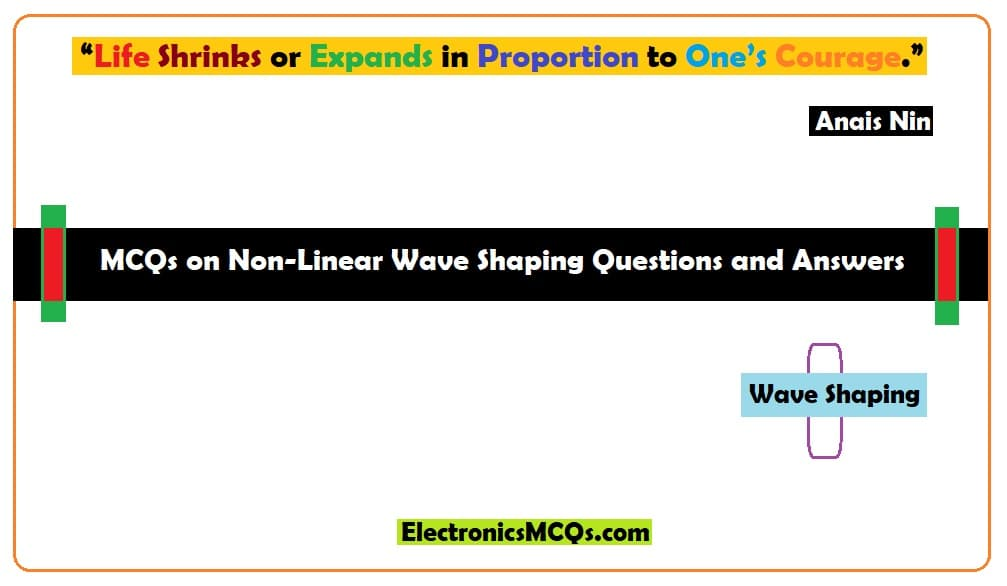 MCQs on Non-Linear Wave Shaping Questions and Answers