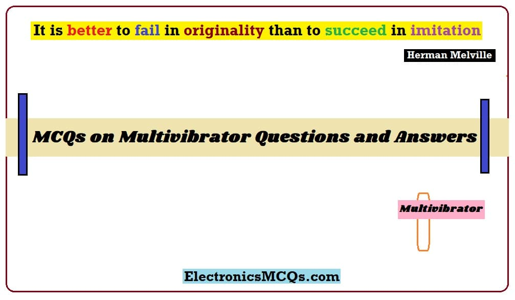 MCQs on Multivibrator Multiple Choice Questions and Answers