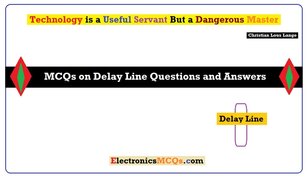 MCQs on Delay Line Questions and Answers