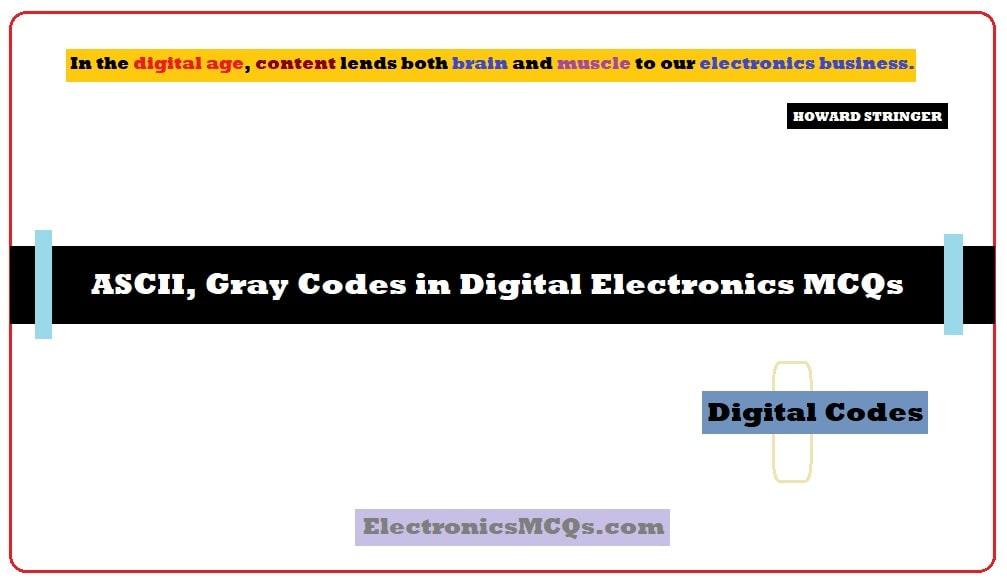 ASCII, Gray Codes in Digital Electronics MCQs